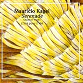 Mauricio Kagle MORE INFORMATION  TO SERENADE